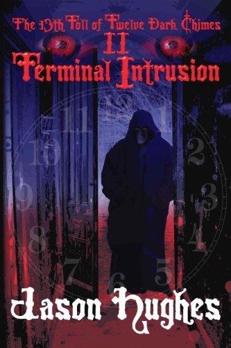 The 13th Toll of Twelve Dark Chimes II: Terminal Intrusion (Terminal Burner)