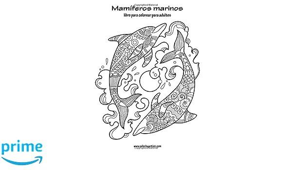 Mamíferos marinos libro para colorear para adultos 1: Volume 1 ...