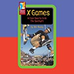 X Games: Action Sports Grab the Spotlight | Ian Young