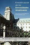 Función Social de Las Universidades Americanas, Adalberto GarcÍa De Mendoza, 1463359640
