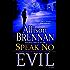 Speak No Evil (No Evil Trilogy Book 1)