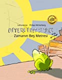 Fifteen Feet of Time/Zamanin Bes Metresi: Bilingual English-Turkish Picture Book (Dual Language/Parallel Text) (English and Turkish Edition)