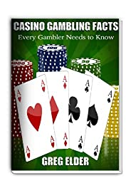 Casino Gambling Facts Every Gambler Needs to Know