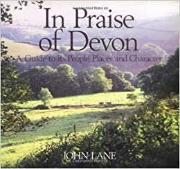 Book In Praise of Devon: A Guide to Its People, Places and Character by John Lane (1999-01-02)
