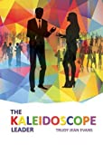 img - for The Kaleidoscope Leader book / textbook / text book