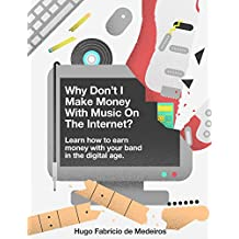 Make money with music online. Why don't I make money with music on the internet?: Learn how to earn money with...