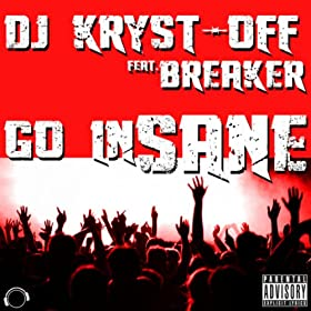 DJ Kryst-Off feat. Breaker-Go Insane (Remix Bundle)