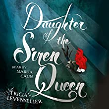 Daughter of the Siren Queen Audiobook by Tricia Levenseller Narrated by Marisa Calin