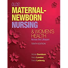 Olds' Maternal-Newborn Nursing & Women's Health Across the Lifespan (10th Edition)