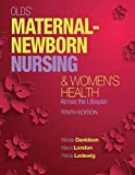 img - for Olds' Maternal-Newborn Nursing & Women's Health Across the Lifespan (10th Edition) (Maternal-Newborn & Women's Health Nursing (Olds)) book / textbook / text book