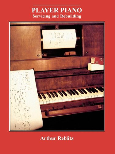 (Player Piano: Servicing and Rebuilding)