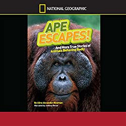 Ape Escapes and More True Stories of Animals Behaving Badly