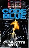 Code Blue, Charlotte White, 1558176446