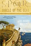 Front cover for the book Oracle of the Dead by John Maddox Roberts