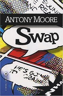 SWAP, Moore, Antony