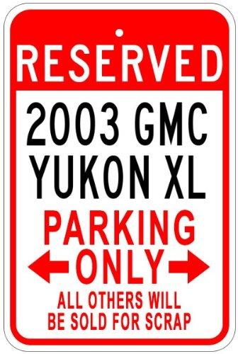Gmc Yukon Parking Sign - 2003 03 GMC YUKON XL Aluminum Parking Sign - 12 x 18 Inches