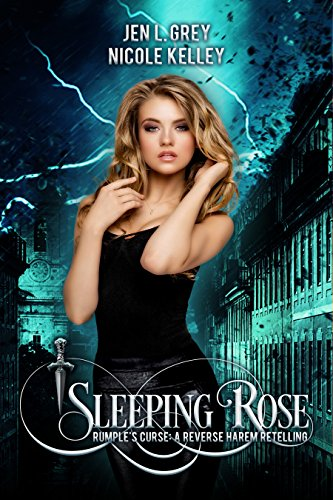 Sleeping Rose (Rumple's Curse: A Reverse Harem Retelling Book 1) by [Grey, Jen L., Kelley, Nicole]