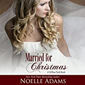 Married for Christmas: Willow Park, Book 1 | Noelle Adams