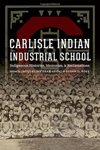 Carlisle Indian Industrial School: Indigenous Histories, Memories, and Reclamations (Indigenous Education)