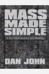 Mass Made Simple A Six-Week Journey into Bulking Spiral-bound