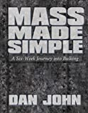 Mass Made Simple A Six-Week Journey into Bulking