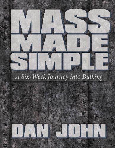 Read Online Mass Made Simple A Six-Week Journey into Bulking pdf