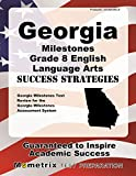 Georgia Milestones Grade 8 English Language Arts Success Strategies Study Guide: Georgia Milestones Test Review for the Georgia Milestones Assessment System