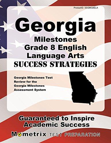Georgia Milestones Grade 8 English Language Arts Success Strategies Study Guide: Georgia Milestones Test Review for the Georgia Milestones Assessment System