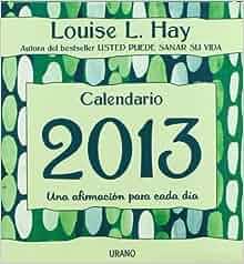 2013 CALENDARIO LOUISE HAY: LOUISE L HAY: 9788479538217