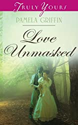 Love Unmasked (Truly Yours Digital Editions Book 1023)