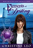 Elements of Destiny: Aliens Among Us Book 1