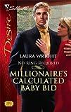 Millionaire's Calculated Baby Bid, Laura Wright, 0373768281