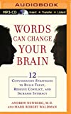 img - for Words Can Change Your Brain: 12 Conversation Strategies to Build Trust, Resolve Conflict, and Increase Intimacy book / textbook / text book