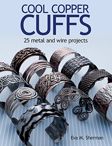 Cool Copper Cuffs: 25 metal and wire -