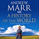 A History of the World Audiobook by Andrew Marr Narrated by Andrew Marr, David Timson
