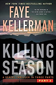 Killing Season Part 3 (A Serial Thriller in Three Parts) by [Kellerman, Faye]