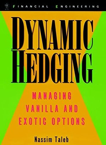 Dynamic Hedging: Managing Vanilla and Exotic Options by Nassim Nicholas Taleb