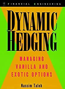Dynamic Hedging: Managing Vanilla and Exotic Options