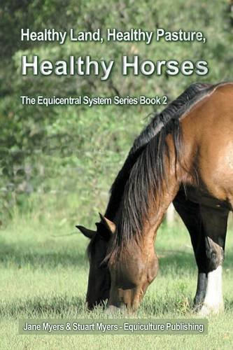 Healthy Land, Healthy Pasture, Healthy Horses: The Equicentral System Series Book 2 (Volume - Track Systems Series
