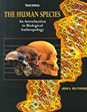 The Human Species : An Introduction to Biological Anthropology, Relethford, John H., 1559346647