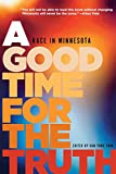 A Good Time for the Truth 1st Edition