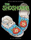 The Shoshones, Liz Sonneborn, 0822528495