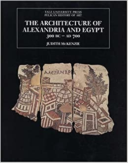 Book Architecture of Alexandria and Egypt 300 B.C A.D 700 (Yale Pelican History of Art) (The Yale University Press Pelican History of Art Series)