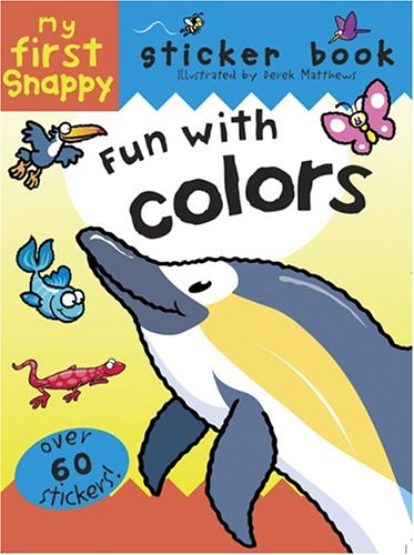 Read Online Snappy Fun with Colors (Snappy Sticker Fun Books) pdf