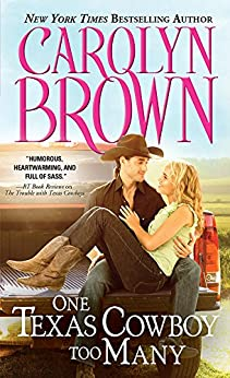 One Texas Cowboy Too Many (Burnt Boot, Texas Book 3) by [Brown, Carolyn]