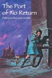 The Port of No Return, Patricia McCune Irvine, 0595322042