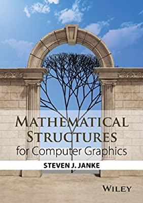 Mathematical Structures for Computer Graphics from Wiley
