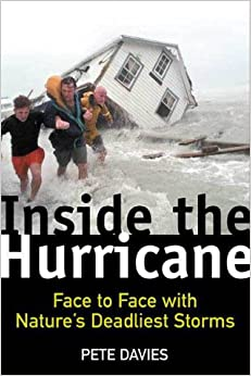 Book Inside the Hurricane: Face to Face with Nature's Deadliest Storms