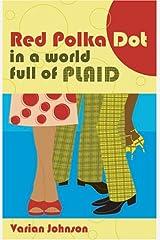 Red Polka Dot in World Full of Plaid Paperback