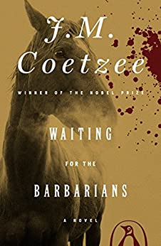Waiting for the Barbarians: A Novel by [Coetzee, J. M.]